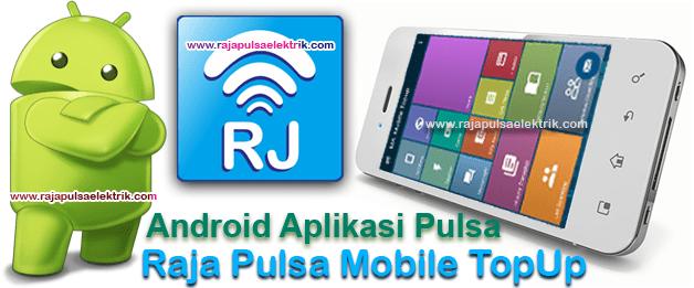 RJ Mobile Topup aplikasi android isi pulsa gratis raja pulsa